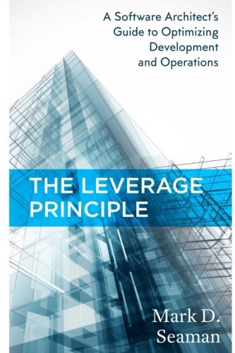 Download The Leverage Principle: A Software Architect's Guide to Optimizing Development and Operations pdf epub