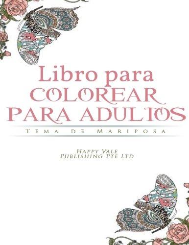 Libro Para Colorear para Adultos: Tema de Mariposa (Spanish Edition) [Happy Vale Publishing Pte Ltd] (Tapa Blanda)