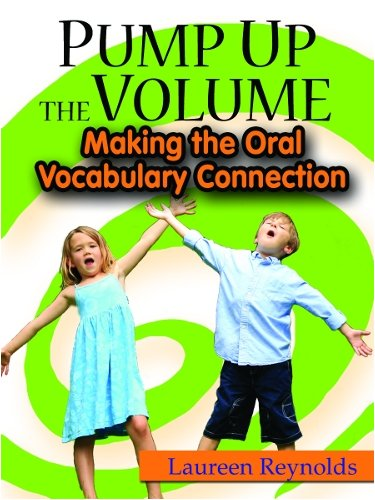 Pump Up the Volume: Making the Oral Vocabulary Connection