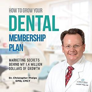 How to Grow Your Dental Membership Plan Audiobook