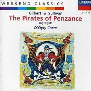 Gilbert & Sullivan: The Pirates Of Penzance (Highlights)