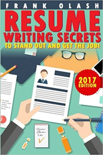 Lovely How To Write A Resume And Cover Letter That Will Get You Hired Fast!: Frank  Olash: 9781541166110: Amazon.com: Books
