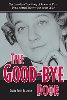 The Good-Bye Door (True Crime) by [Franklin, Diana]