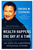 img - for Wealth Happens One Day at a Time: 365 Days to a Brighter Financial Future book / textbook / text book