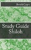 Shiloh: A BookCaps Study Guide