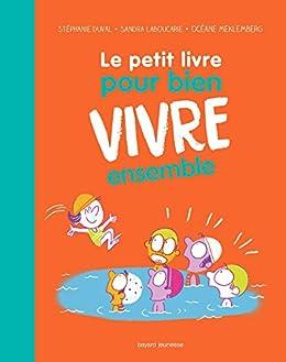 Amazon Com Le Petit Livre Pour Bien Vivre Ensemble Les