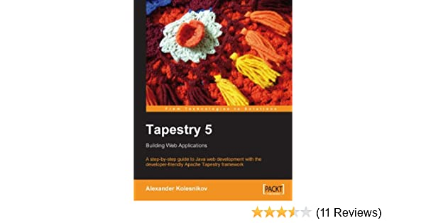 tapestry 5 building web applications alexander kolesnikov