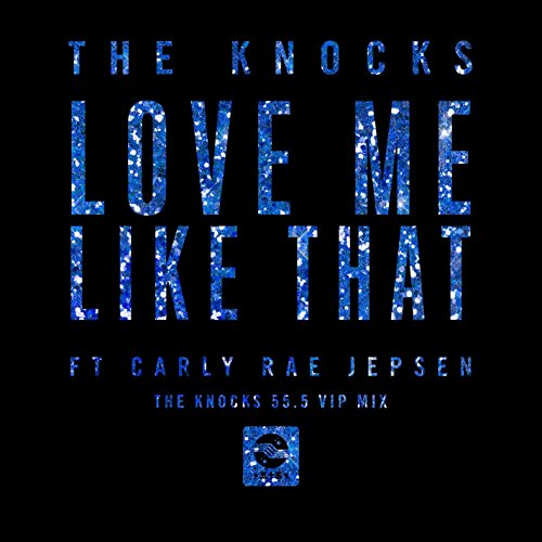Love Me Like That (feat. Carly...