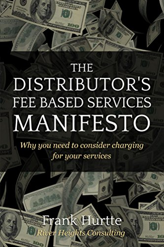 The Distributor's Fee Based Services Manifesto: Why you need to consider charging for your services cover