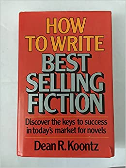 How to Write Best Selling Fiction: Dean R. Koontz
