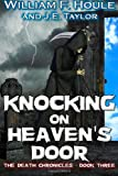Knocking on Heaven's Door, William Houle, 1497409772