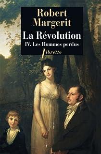 La Révolution, tome 4 : Les hommes perdus par Margerit