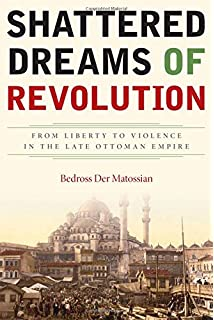 Amazon blood ties religion violence and the politics of shattered dreams of revolution from liberty to violence in the late ottoman empire fandeluxe Image collections