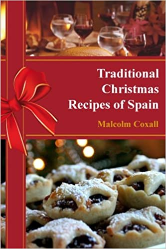 Traditional christmas recipes of spain mr malcolm coxall traditional christmas recipes of spain mr malcolm coxall 9788494085390 amazon books forumfinder Image collections