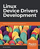 Linux Device Drivers Development: Develop