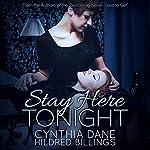 Stay Here Tonight | Cynthia Dane,Hildred Billings