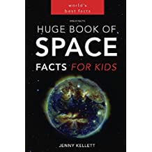 Space Facts: Huge Book of Space Facts for Kids: Space Books for Kids