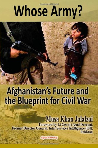 Whose Army? Afghanistan's Future and the Blueprint for Civil War ebook