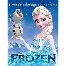 Frozen Livre de coloriage pour enfants: Cet belle A4 60 page livre de coloriage pour jeunes enfants de colorier avec tous vos personnages préférés. Alors qu'attendez-vous pour enfants allez prenez les crayons et commencez à colorier.