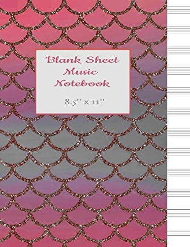 Blank Sheet Music Notebook: Pink Mermaid Scales Music Manuscript Paper,Staff Paper,Musicians Notebook 8.5 x 11 (Music Notebooks) Viktorias Notebooks