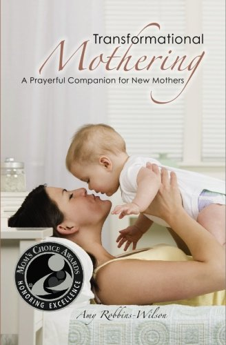 Transformational Mothering: A Prayerful Companion for New Mothers PDF