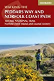 The Peddars Way and Norfolk Coast path: 130 mile national trail - Norfolk's best inland and coastal scenery