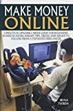 """Make Money Online"" serves as a brilliant step-by-step guide for beginners on how to start and cultivate a lucrative freelance career online using platforms like Upwork to succeed.        Please note! A few options of the ""Make Money Online"" are a..."