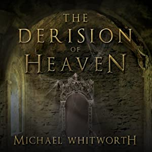 The Derision of Heaven Audiobook