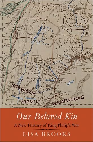 Book cover from Our Beloved Kin: A New History of King Philip's War (The Henry Roe Cloud Series on American Indians and Modernity) by Lisa Brooks