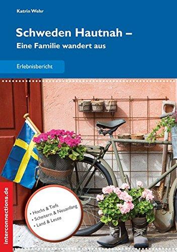 Schweden Hautnah: Eine Familie wandert aus (Reisetops)