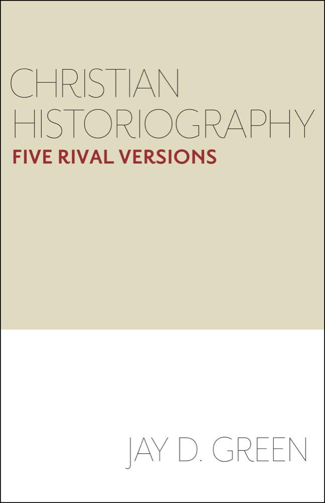 Download Christian Historiography: Five Rival Versions ebook