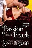 Passion Wears Pearls (The Jaded Gentlemen) (Volume 4)