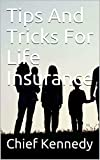 Tips And Tricks For Life Insurance