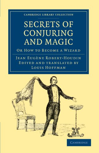 Secrets of Conjuring and Magic: Or How to Become a Wizard (Cambridge Library Collection - Spiritualism and Esoteric Know