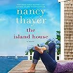 The Island House: A Novel | Nancy Thayer
