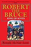 Robert the Bruce: King of Scots
