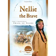 Nellie the Brave: The Cherokee Trail of Tears (1838) (Sisters in Time #10) by Veda Boyd Jones (2006-04-01)