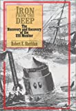 Iron from the Deep: The Discovery and Recovery of the USS Monitor