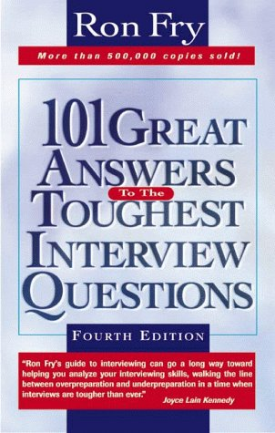 Amazon.com: 101 Great Answers To The Toughest Interview Questions  (9781564144645): Ron Fry: Books