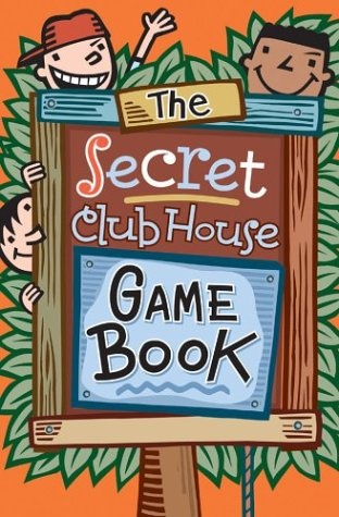 The Secret Clubhouse Game Book