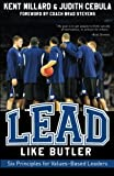 img - for Lead Like Butler: Six Principles for Values-Based Leaders book / textbook / text book