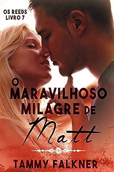 O maravilhoso milagre de Matt (Os irmãos Reed Livro 7