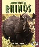 African Rhinos, Kristin L. Nelson, 0822524236