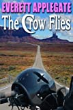 The Crow Flies, Everett Applegate, 0974474487