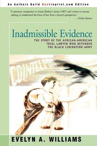 Search : Inadmissible Evidence: The Story of the African-American Trial Lawyer Who Defended the Black Liberation Army