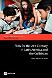 Skills for the 21st Century in Latin America and the Caribbean, Cristián Aedo and Ian Walker, 0821389718