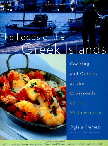 Download The Foods of the Greek Islands: Cooking and Culture at the Crossroads of the Mediterranean pdf epub