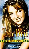 True Brit: The Story of Singing Sensation Britney Spears