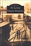 St. Louis Union Station   (MO)  (Images of America)