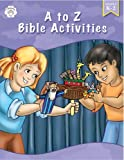 A to Z Bible Activities, School Specialty Publishing Staff and Carson-Dellosa Publishing Staff, 0764709917